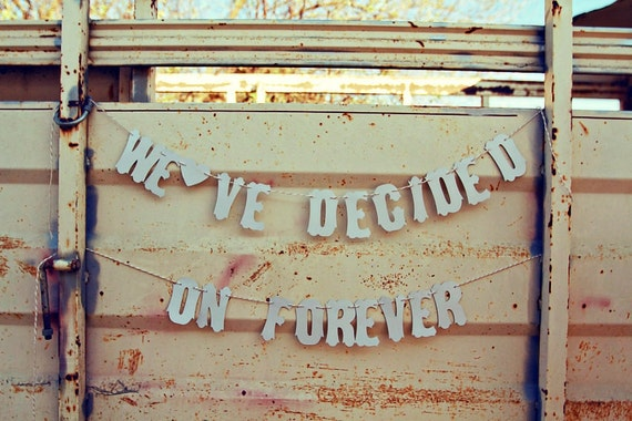 Rustic Engagement Sign/Banner/Photo Prop -We've Decided On Forever-Vintage Letters- Kraft- Ships in 2 days