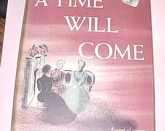 A Time Will Come Vintage Book Rachel Varble HBDJ 1940