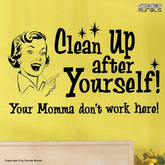 wall decals clean up after yourself fun quote modern