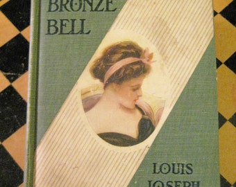 Antique Book THE BRONZE BELL -   by Louis Joseph Vance 1909 Decorative Decorating Illustrated Cover Portrait