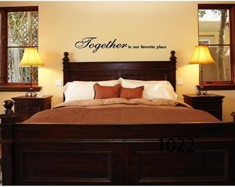 Wall Decals Wall Words Wall Stickers Together is our favorite place