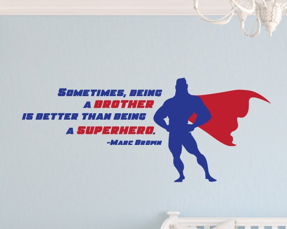 Brother Is Better Than A Superhero Vinyl Wall Decal Wall Art - Superhero vinyl wall decals
