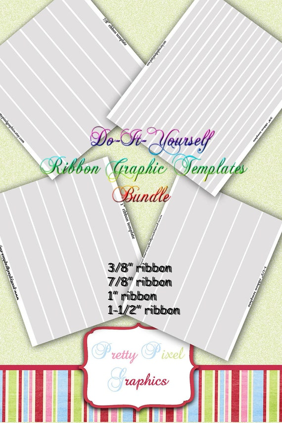 INSTANT DOWNLOAD-DIY Ribbon Graphics Template Bundle 3/8-7/8-1 and 1-1/2 inch Sizes Value Pack
