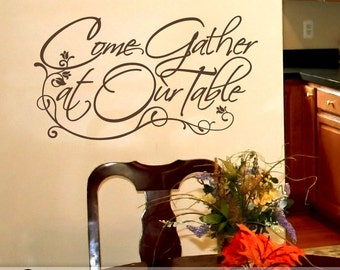 Vinyl Wall Decal: Come Gather at Our Table, Wall Words for Kitchen or Dining Room, Holiday Decoration, Thanksgiving Decor