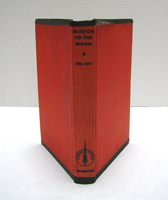 Mission to the Moon - Lester Del Rey - copyright 1956 - SciFi Book