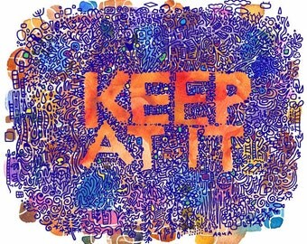 Keep At It (Unframed Print)