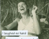 Vintage Photo Magnet I laughed so hard tears ran down my leg