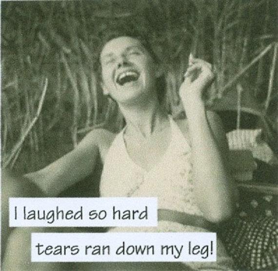 Vintage Photo Magnet I laughed so hard tears ran down my leg