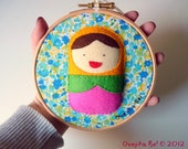 Matryoshka felt embroidery hoop, russian doll