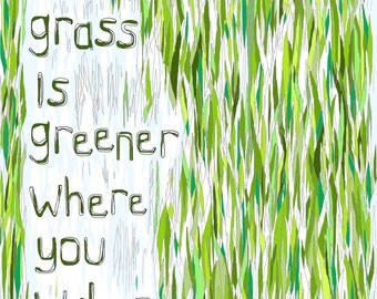 The Grass Is Greener Where You Water It. Art print, kids wall art, limited edition A3 print, 3 for 2 offer, Affordable art.