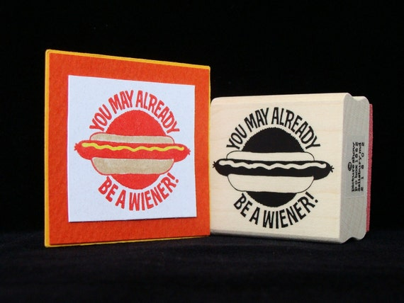 you may already be a weiner rubber stamp