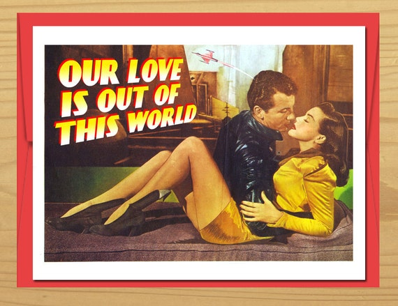 Love Card, Funny Cards, Out of this World, Rocketship, Geek Love, Vintage Cards, Scfi art, Geekery, Space age, b movie, Alternate Histories