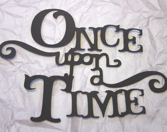 Large 11 1/2 by 9 1/2  inch Once Upon a Time  Phrase die cuts