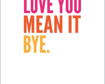 Love You/Mean It/Bye Card