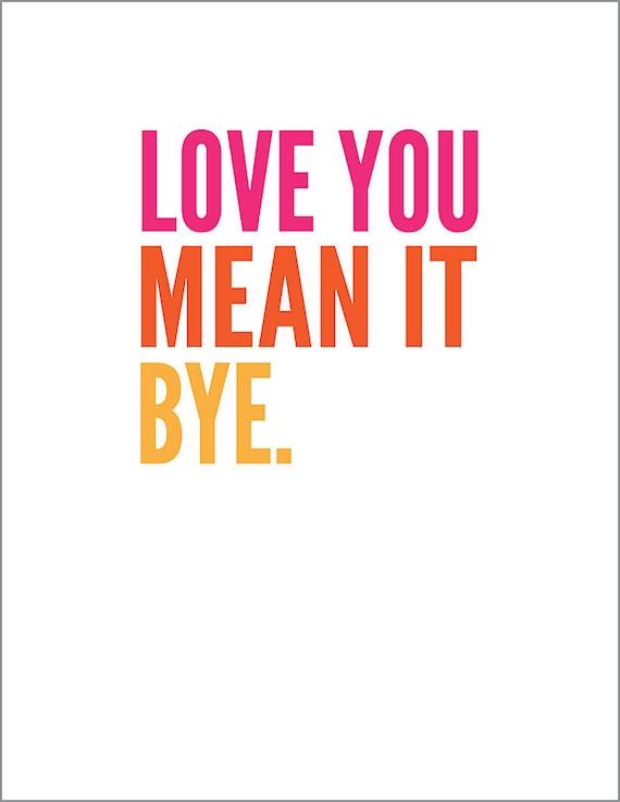 Love You/Mean It/Bye Card