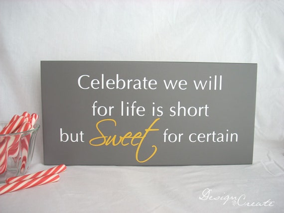 Wedding Signs, Candy Buffet Sign - Celebrate we will for life is short but SWEET for certain - Custom sign