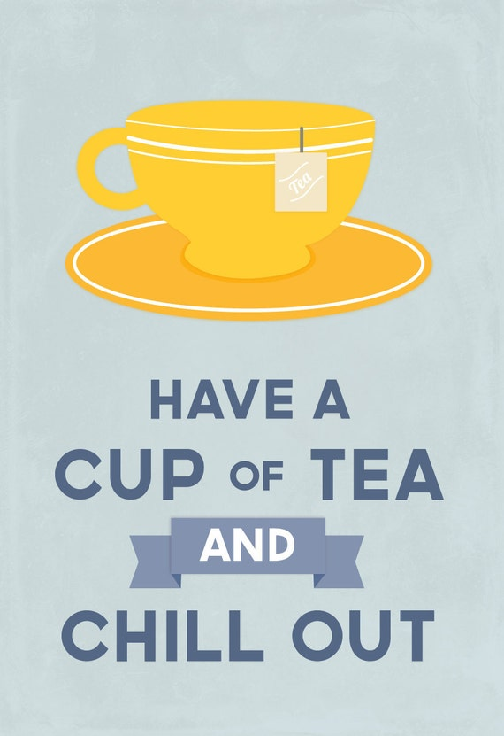 Tea lover, retro kitchen art, modern design, typography, relax, Drink Tea and Chill Out, blue/yellow: 11x14