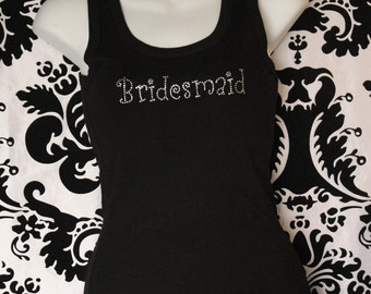 Bridesmaid Girly Rhinestone Tank Top or Tee sizes SM - 3XL All Colors Available