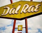Dal Rae Restaurant Vintage Neon Sign - Los Angeles Art - Pico Rivera - Neon Sign Art - Retro Kitchen Decor - Fine Art Photography