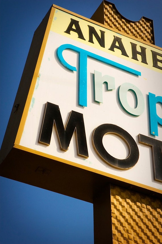 Vintage Anaheim Tropic Motel Sign - Retro Home Decor - Road Trip Art - Typography - Blue and Yellow - Fine Art Photography