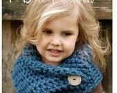 Crochet PATTERN-The Tuscyn Cowl (Toddler, Child, Adult sizes)