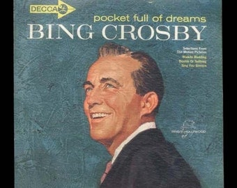 Bing Crosby, Pocketful of Dreams Soundtrack Songs from Wakiki Wedding, Double or Nothing, Sing You Sinners 1962  Vintage Vinyl Record Album