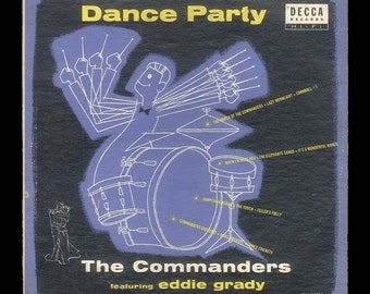 Dance Party - The Commanders - Fifties Jazz Band led by Drummer Eddie Grady, Vintage Vinyl 1955 Decca hi fi LP Record