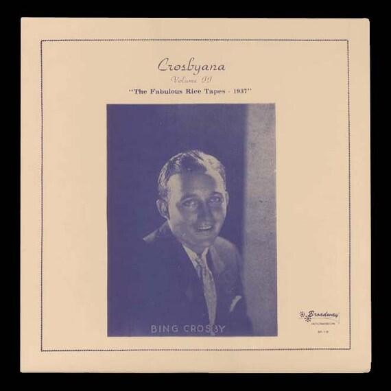 Bing Crosby - Crosbyana, The Fabulous Rice Tapes - Rare Recordings - Broadway Intermission Records, 1984 Vinyl LP