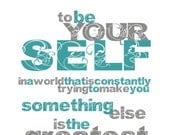 TO BE YOURSELF Art Print - Turquoise and Gray Typography Print