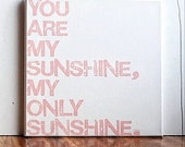 12X12 Canvas Sign - You Are My Sunshine, My Only Sunshine.
