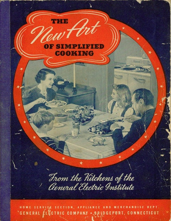 Vintage Cookbook 1940s GENERAL ELECTRIC New Art of Simplified Cooking Recipe Book
