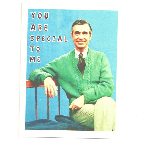 Clearance - MISTER ROGERS CARD - You Are Special To Me -  Funny I Love You Card