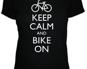 Bike Shirt - Bicycle - Keep Calm and Bike On T Shirt - 4 Colors Available - Womens Cotton Shirt - S, M, L, XL - Gift Friendly