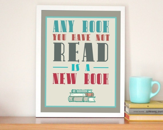 Bibliophile Typography Print - Aqua and Red and Gray - Any Book You Have Not Read is a New Book - Books and Reading Quote - Free Shipping