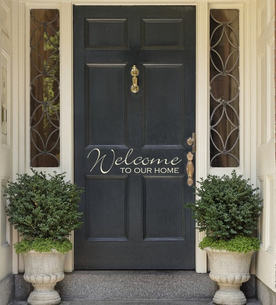 Entrance Door vinyl decal Welcome To Our Home Entryway Vinyl lettering for Foyer