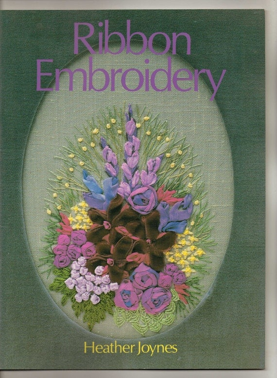 Ribbon Embroidery Booklet by Heather Joynes published by Kangaroo Press 1993