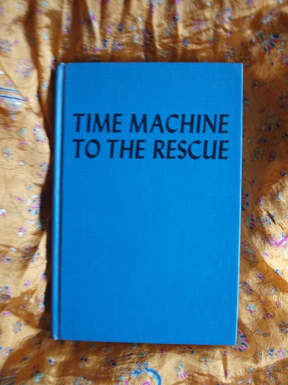Sci Fi Time Machine To The Rescue Donald Keith Albert Orbaan art  G. P. Putnam's Sons 1967 A Pedro Book Future Past