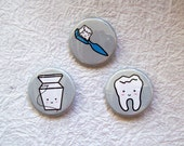 "Cute Tooth / Dentist Themed 1.25"" Pinback Button or Magnet Set of 3"