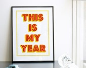 This is My Year. Screenprint A3 or 11.7 x 15.7 in.