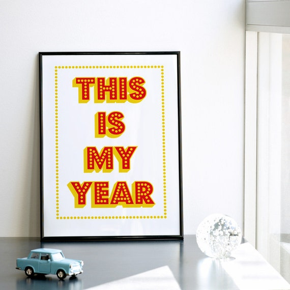 This is My Year Poster, Vintage Screenprint, Quote Print, Cinema Poster, Vintage Typography, Red and Yellow Print, A3 Size, 11.7 x 15.7 in.