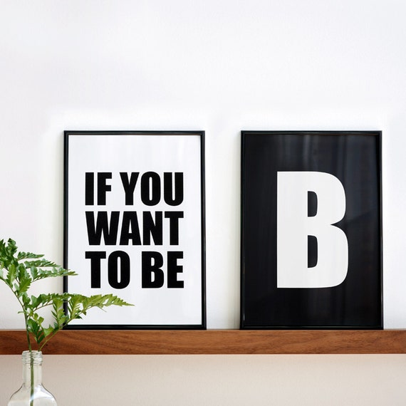 If you want to be Be, Modern Wall Art, Two Screenprints, Diptych, 8.3 x 11.7 (A4), Motivational Prints, Typography Posters, Two Prints
