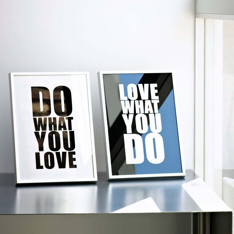 Doing What You Love Quotes: Do What You Love Love What You Do Quote Print Best Seller