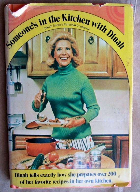 Vintage Dinah Shore cookbook 1971 Someone's in the Kitchen with Dinah recipes meals cooking brunch family food entrees desserts soups