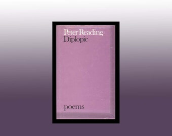 Diplopic  / Poems by Peter Reading  1983 2nd London Edition - Purple Book