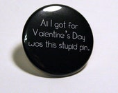 All I got for Valentine's Day was this stupid pin | Button