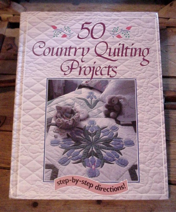 50 Country Quilting Projects Hardback Book, Margit Echols 1990 Patchwork Applique Sewing Ideas itsyourcountry
