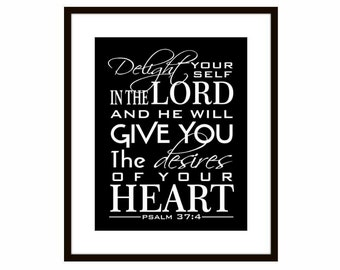 Scripture Wall Art Psalm 37 Delight Yourself in the Lord Desires of your Heart Wedding Gift Graduation Gift for her gift for him Birthday