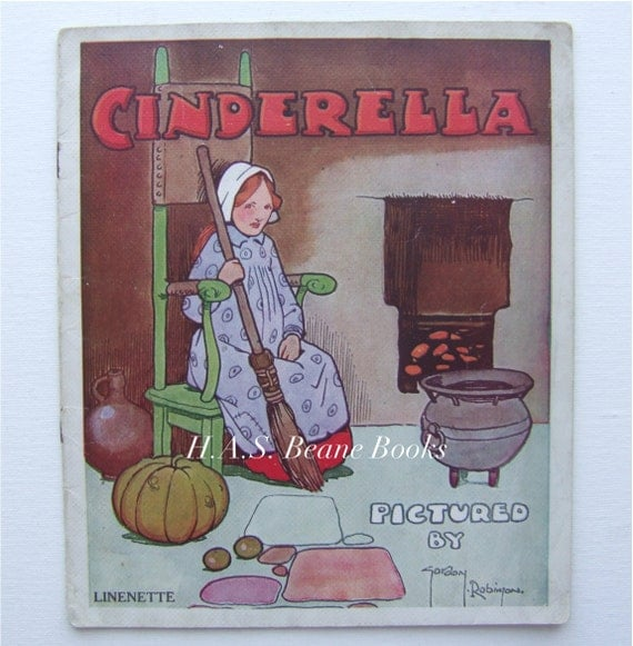 Cinderella. Circa 1930 vintage linen storybook illustrated by Gordon Robinson.
