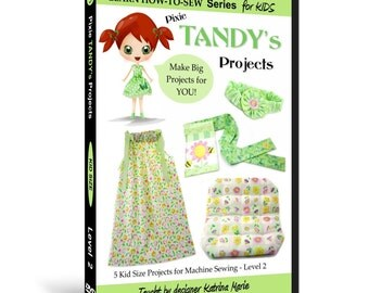 Learn How to Sew for Kids with Pixie Tandy's Projects DVD (Intermediate Sewing Machine Projects for ages 5 & up)