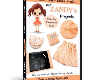 Learn How to Sew for Kids with Pixie Zandy's Projects DVD (Intermediate Sewing Machine Projects for ages 5 & up)
